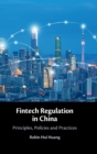 Fintech Regulation in China : Principles, Policies and Practices - Book