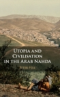 Utopia and Civilisation in the Arab Nahda - Book