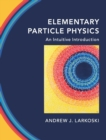 Elementary Particle Physics : An Intuitive Introduction - Book
