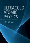 Ultracold Atomic Physics - Book