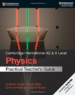 Cambridge International AS & A Level Physics Practical Teacher's Guide - Book