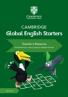Cambridge Global English Starters Teacher's Resource with Cambridge Elevate - Book