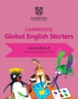 Cambridge Global English Starters Activity Book B - Book