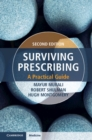 Surviving Prescribing : A Practical Guide - Book