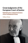 Great Judgments of the European Court of Justice : Rethinking the Landmark Decisions of the Foundational Period - Book