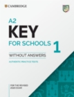 A2 Key for Schools 1 for the Revised 2020 Exam Student's Book without Answers : Authentic Practice Tests - Book
