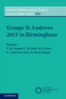London Mathematical Society Lecture Note Series : Groups St Andrews 2017 in Birmingham Series Number 455 - Book