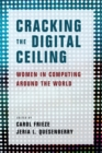 Cracking the Digital Ceiling : Women in Computing Around the World - Book