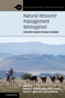Natural Resource Management Reimagined : Using the Systems Ecology Paradigm - Book