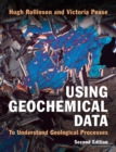 Using Geochemical Data : To Understand Geological Processes - Book