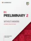 B1 Preliminary 2 Student's Book without Answers : Authentic Practice Tests - Book