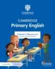 Cambridge Primary English Teacher's Resource 6 with Digital Access - Book