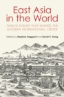 East Asia in the World : Twelve Events that Shaped the Modern International Order - Book