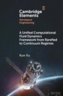 A Unified Computational Fluid Dynamics Framework from Rarefied to Continuum Regimes - Book