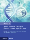 Manual of Sperm Function Testing in Human Assisted Reproduction - Book