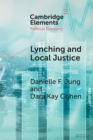 Lynching and Local Justice : Legitimacy and Accountability in Weak States - Book