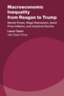 Macroeconomic Inequality from Reagan to Trump : Market Power, Wage Repression, Asset Price Inflation, and Industrial Decline - Book