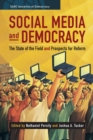 Social Media and Democracy : The State of the Field, Prospects for Reform - Book