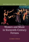 Women and Music in Sixteenth-Century Ferrara - Book