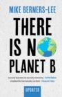There Is No Planet B : A Handbook for the Make or Break Years - Updated Edition - Book