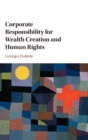 Corporate Responsibility for Wealth Creation and Human Rights - Book