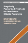 Singularly Perturbed Methods for Nonlinear Elliptic Problems - Book