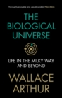 The Biological Universe : Life in the Milky Way and Beyond - Book