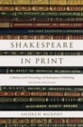 Shakespeare in Print : A History and Chronology of Shakespeare Publishing - Book