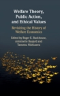 Welfare Theory, Public Action, and Ethical Values : Revisiting the History of Welfare Economics - Book