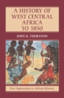A History of West Central Africa to 1850 - eBook
