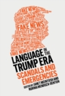Language in the Trump Era : Scandals and Emergencies - eBook