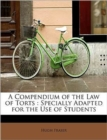 A Compendium of the Law of Torts : Specially Adapted for the Use of Students - Book