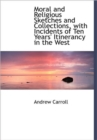Moral and Religious Sketches and Collections, with Incidents of Ten Years' Itinerancy in the West - Book