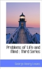 Problems of Life and Mind : Third Series - Book
