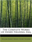 The Complete Works of Henry Fielding, Esq. - Book