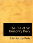 The Life of Sir Humphry Davy - Book