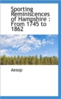 Sporting Reminiscences of Hampshire : From 1745 to 1862 - Book