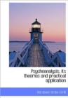 Psychoanalysis, Its Theories and Practical Application - Book