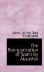 The Reorganization of Spain by Augustus - Book