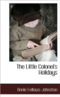 The Little Colonel's Holidays - Book