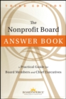 The Nonprofit Board Answer Book : A Practical Guide for Board Members and Chief Executives - Book