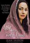 Love in a Torn Land : Joanna of Kurdistan: The True Story of a Freedom Fighter's Escape from Iraqi Vengeance - eBook