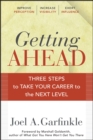 Getting Ahead. : Three Steps to Take Your Career to the Next Level - eBook
