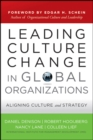 Leading Culture Change in Global Organizations : Aligning Culture and Strategy - eBook