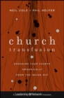 Church Transfusion : Changing Your Church Organically--From the Inside Out - eBook