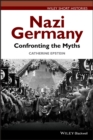 Nazi Germany : Confronting the Myths - Book