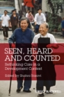 Seen, Heard and Counted : Rethinking Care in a Development Context - eBook