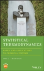 Statistical Thermodynamics : Basics and Applications to Chemical Systems - Book