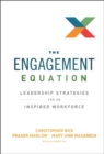 The Engagement Equation : Leadership Strategies for an Inspired Workforce - Book