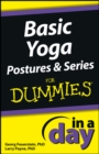 Basic Yoga Postures and Series In A Day For Dummies - eBook